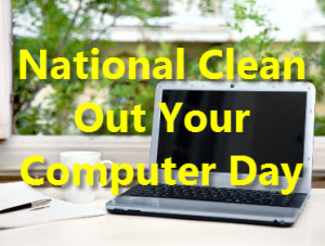 3 Quick Tips: National Clean Out Your Computer Day